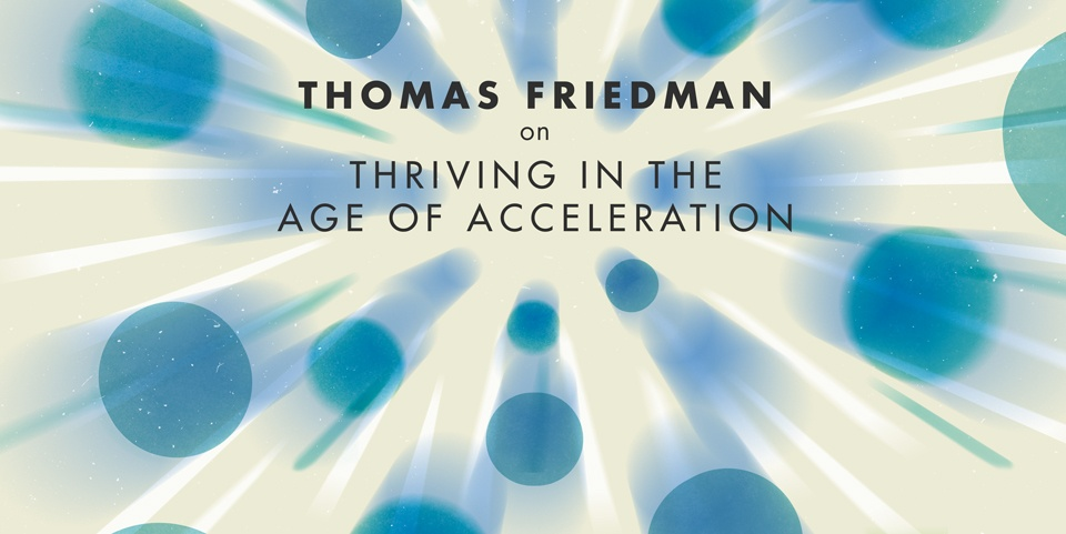 Things to do in London this January - THOMAS FRIEDMAN ON THRIVING IN THE AGE OF ACCELERATION